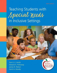 Teaching Students with Special Needs in Inclusive Settings av Tom E. C. Smith, Edward A. Polloway, James R. Patton og Carol A. Dowdy (Heftet)