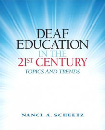Deaf Education in the 21st Century av Nanci A. Scheetz (Heftet)