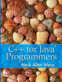 C++ for Java Programmers av Mark Allen Weiss (Innbundet)
