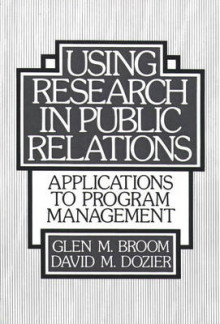 Using Research in Public Relations av Glen M. Broom (Heftet)