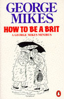 How to be a Brit av George Mikes (Heftet)