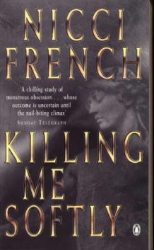 Killing me softly av Nicci French (Heftet)