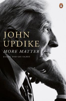 More Matter: Essays and Criticism av John Updike (Heftet)