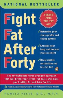 Fight Fat After Forty av Dr Pamela Peeke (Heftet)