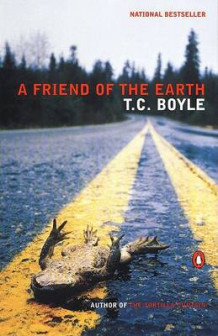 A Friend of the Earth av T C Boyle (Heftet)