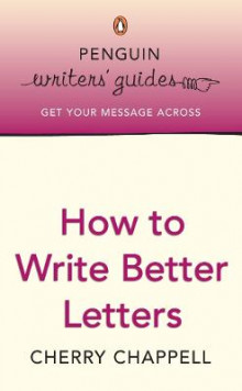 Penguin Writers' Guides: How to Write Better Letters av Cherry Chappell (Heftet)