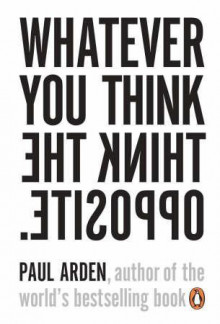 Whatever you think, think the opposite av Paul Arden (Heftet)