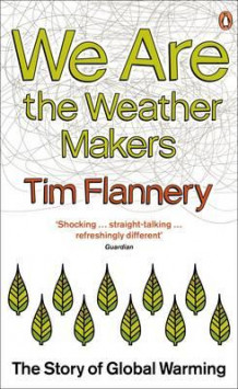 We are the weathermakers av Tim Flannery (Heftet)
