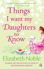 Things I want my daughters to know av Elizabeth Noble (Heftet)