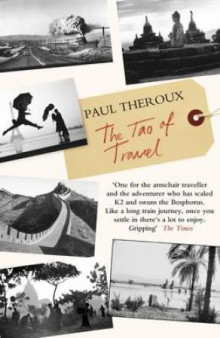The tao of travel av Paul Theroux (Heftet)