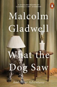 What the dog saw and other adventures av Malcolm Gladwell (Heftet)