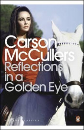 Reflections in a golden eye av Carson McCullers (Heftet)