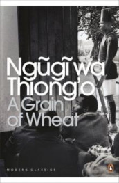 A grain of wheat av Ngugi wa Thiong'o (Heftet)
