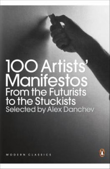 100 artists' manifestos av Alex Danchev (Heftet)