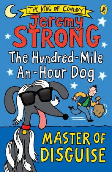 The Hundred-Mile-An-Hour Dog: Master of Disguise av Jeremy Strong (Heftet)