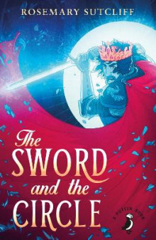 The Sword and the Circle av Rosemary Sutcliff (Heftet)