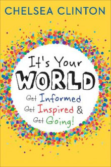 It's Your World av Chelsea Clinton (Innbundet)