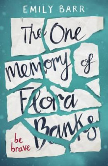 The one memory of Flora Banks av Emily Barr (Heftet)