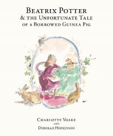 Beatrix Potter and the Unfortunate Tale of the Guinea Pig av Deborah Hopkinson (Heftet)
