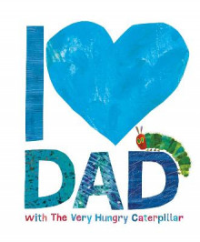 I Love Dad with the Very Hungry Caterpillar av Eric Carle (Innbundet)