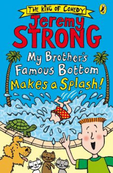 My Brother's Famous Bottom Makes a Splash! av Jeremy Strong (Heftet)