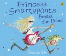 Princess Smartypants Breaks the Rules! av Babette Cole (Heftet)
