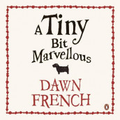 A Tiny Bit Marvellous av Dawn French (Lydbok-CD)