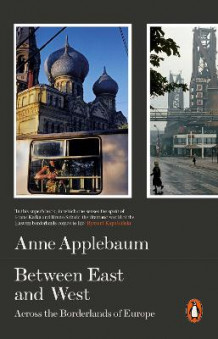 Between East and West av Anne Applebaum (Heftet)