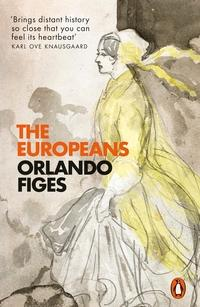 The Europeans av Orlando Figes (Heftet)