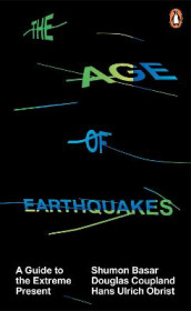 The Age of Earthquakes av Shumon Basar, Douglas Coupland og Hans-Ulrich Obrist (Heftet)