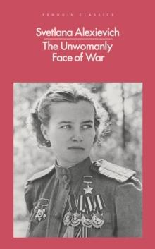 The unwomanly face of war av Svetlana Alexievich (Heftet)