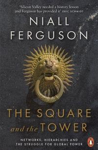 The square and the tower av Niall Ferguson (Heftet)