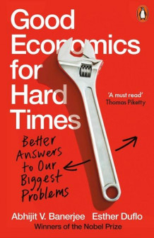 Good economics for hard times av Abhijit V. Banerjee og Esther Duflo (Heftet)