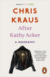 After Kathy Acker av Chris Kraus (Heftet)