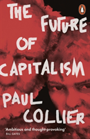 The Future of Capitalism av Paul Collier (Heftet)