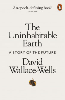 The uninhabitable earth av David Wallace-Wells (Heftet)