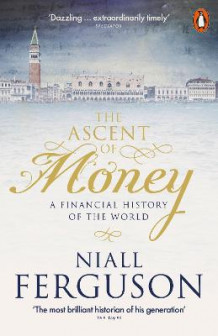 The Ascent of Money av Niall Ferguson (Heftet)