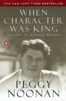 When Character Was King: a Story av Peggy Noonan (Heftet)