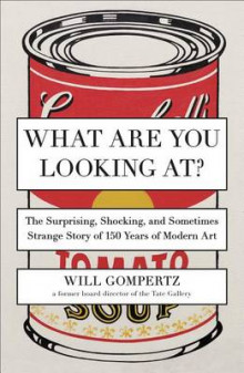 What Are You Looking At? av Will Gompertz (Heftet)
