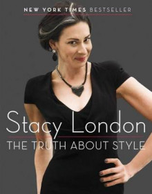 The Truth about Style av Stacy London (Heftet)
