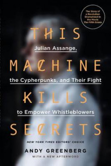 This Machine Kills Secrets av Andy Greenberg (Heftet)