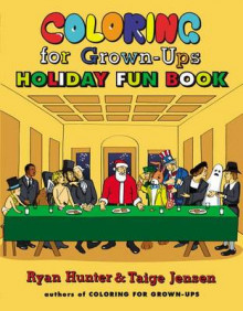 Coloring for Grown-Ups Holiday Fun Book av Ryan Hunter og Taige Jensen (Heftet)