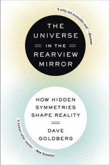 The Universe in the Rearview Mirror av Dave Goldberg (Heftet)