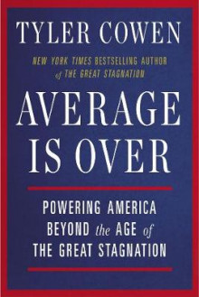 Average Is Over av Tyler Cowen (Heftet)