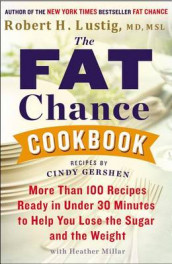 The Fat Chance Cookbook av Robert H Lustig (Heftet)