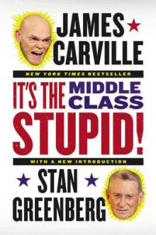 It's the Middle Class, Stupid! av James Carville (Heftet)