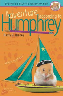 Adventure According to Humphrey av Betty G. Birney (Heftet)