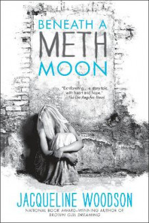 Beneath a Meth Moon av Jacqueline Woodson (Heftet)