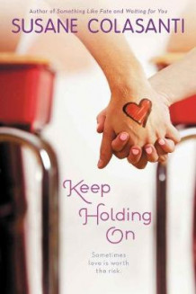 Keep Holding On av Susane Colasanti (Heftet)