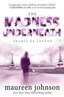 The Madness Underneath av Maureen Johnson (Heftet)